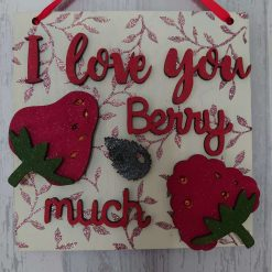 'I love you berry much' plaque.