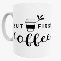 But Coffee First mug