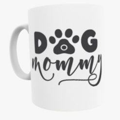 Dog Mommy mug