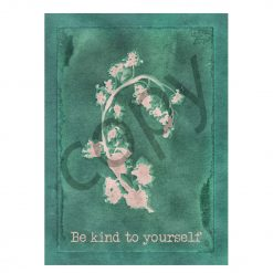 Be Kind to yourself   Cyanotype print green