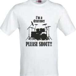 Im a Drummer Please Shout Funny Humour Christmas Birthday Present Gift 100% cotton t shirt 1