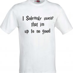 I Solemnly Swear that im up to no good Harry Potter Inspired Funny Humour Christmas Birthday Present Gift 100% cotton t shirt 5