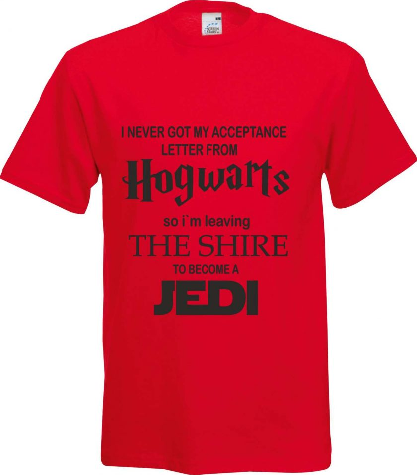 I never got my Acceptance Letter from Hogwarts so im Leaving the Shire to Become a Jedi Funny Humour Christmas Birthday Present Gift 100% cotton t shirt 3