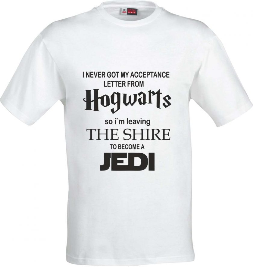 I never got my Acceptance Letter from Hogwarts so im Leaving the Shire to Become a Jedi Funny Humour Christmas Birthday Present Gift 100% cotton t shirt 2