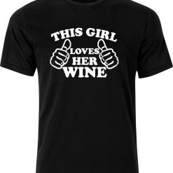 This Girl Lover her Wine Funny Humour Birthday Christmas Sarcastic cotton Adult t shirt