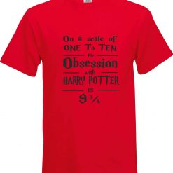 On a Scale of 1 to 10 my Obsession with Harry Potter is 9 and 3/4 Funny Humour Christmas Birthday Present Gift 100% cotton t shirt 5