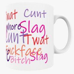 Slag, Whore, Bitch Mug
