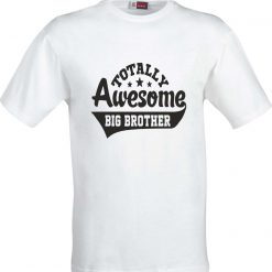 Totally Awesome Big Brother Christmas Birthday Present Gift Funny Humour 100% cotton t shirt 1