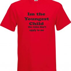 Im the Youngest Child the Rules don't apply to me Funny Humour Christmas Birthday Present Gift 100% cotton t shirt 5