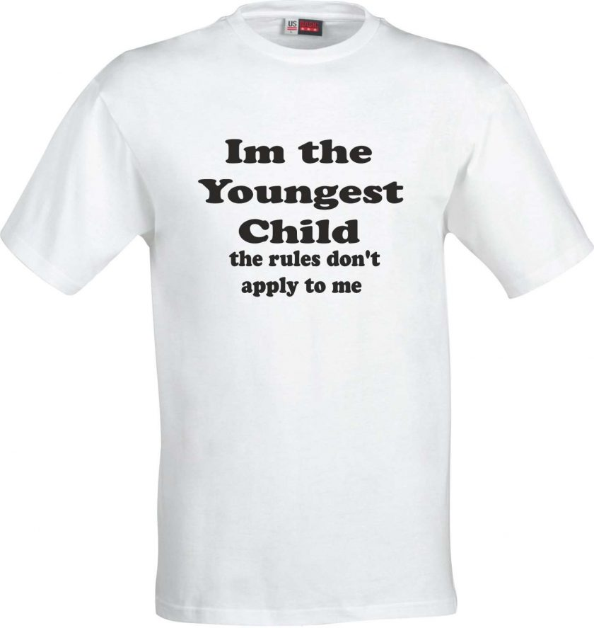 Im the Youngest Child the Rules don't apply to me Funny Humour Christmas Birthday Present Gift 100% cotton t shirt 2