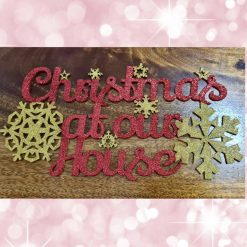 "Glittered "" Christmas at our house"" hanging plaque"