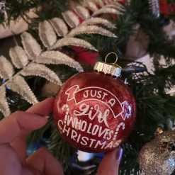 """XMAS Personalised 'Just a girl who loves Christmas"""" hand glittered festive bauble ornament"""
