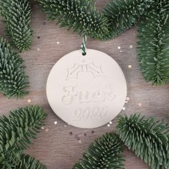 "Handcrafted Ceramic ""Fuck 2020"" Christmas Decoration"