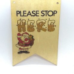 Santa Please Stop Here Signs: Can be personalised: Hand-Etched: Father Christmas