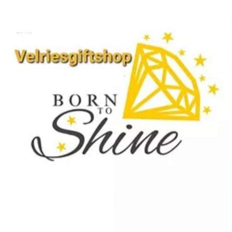 Velries Gift Shop Born To shine